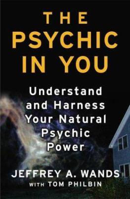The psychic in you : understand and harness your natural psychic power