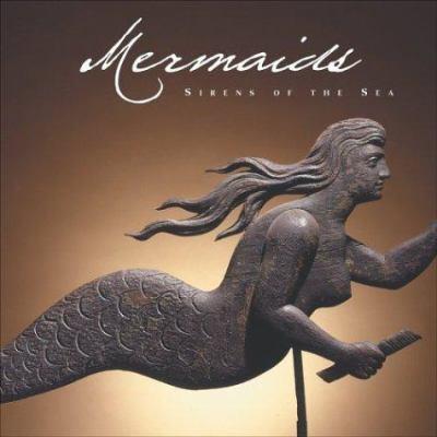 Mermaids : sirens of the sea