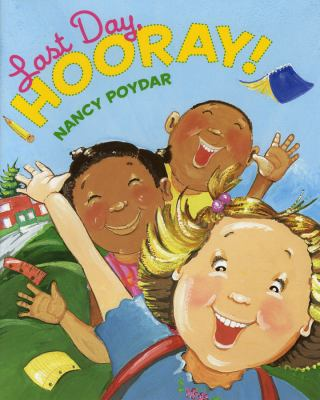 Last day, hooray! / by Nancy Poydar.