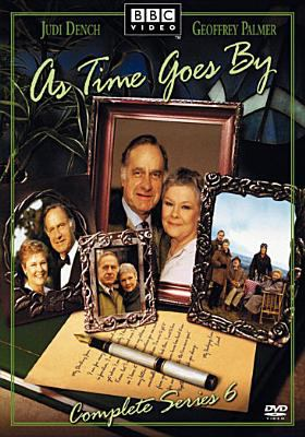 As time goes by,. complete series 6 [videorecording] / a DLT Entertainment UK Ltd. / Theatre of Comedy production ; written by Bob Larbey ; produced and directed by Sydney Lotterby.