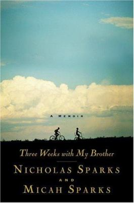 Three weeks with my brother / Nicholas Sparks and Micah Sparks.