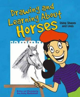 Drawing and learning about horses : using shapes and lines