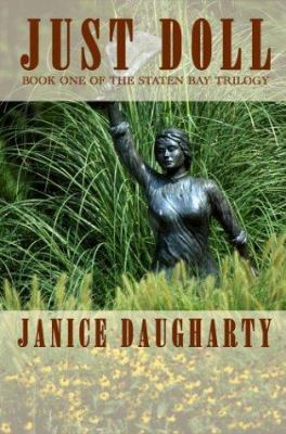 Just doll : the first novel of the Staten Bay trilogy / by Janice Daugharty.