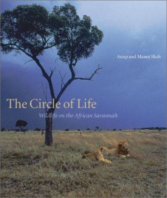 The circle of life : wildlife on the African savannah