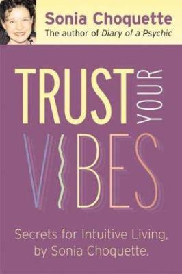 Trust your vibes : secret tools for six-sensory living