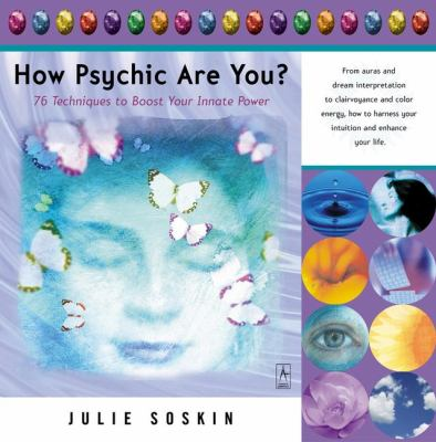 How psychic are you? : 76 techniques to boost your innate power