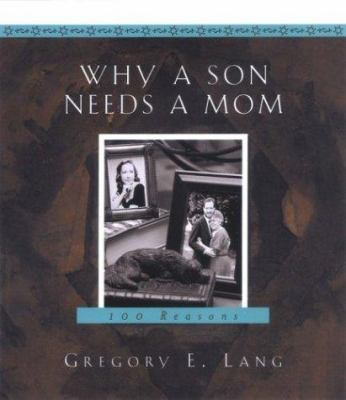 Why a son needs a mom : 100 reasons