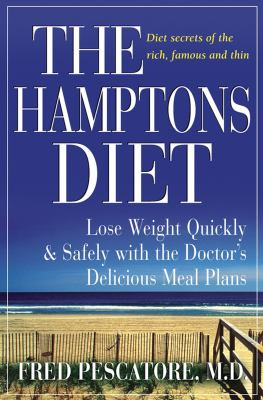 The Hamptons diet : lose weight quickly and safely with the doctor's delicious meal plans