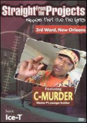 Straight from the projects rappers that live the lyrics : [3rd Ward, New Orleans]