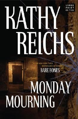 Monday mourning / Kathy Reichs.