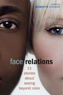 Face relations : 11 stories about seeing beyond color