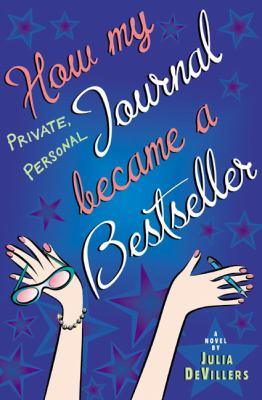 How my private, personal journal became a bestseller : a novel