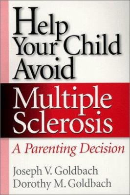 Help your child avoid multiple sclerosis : a parenting decision