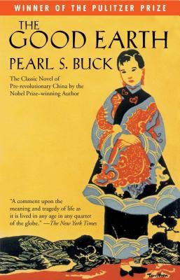 The good earth / Pearl S. Buck.