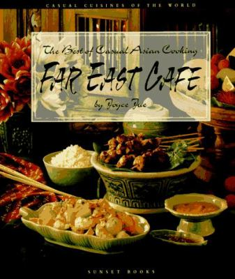 Far East cafe : the best of casual Asian cooking