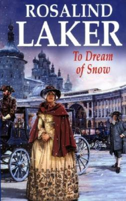 To dream of snow / Rosalind Laker.