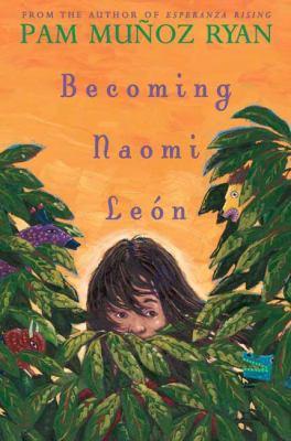 Becoming Naomi León / Pam Muñoz Ryan.