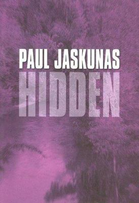 Hidden / Paul Jaskunas.