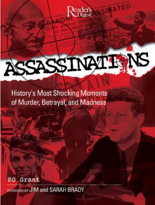 Assassinations : history's most shocking moments of murder, betrayal, and madness