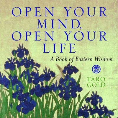Open your mind, open your life : a book of Eastern wisdom