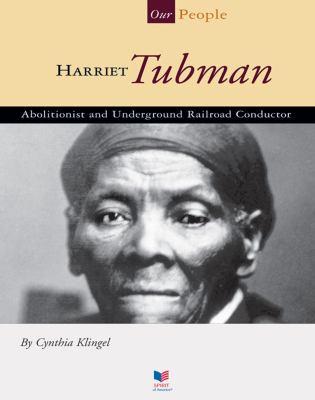 Harriet Tubman : abolitionist and Underground Railroad conductor
