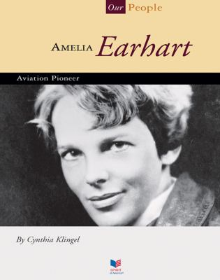 Amelia Earhart : aviation pioneer / by Cynthia Klingel.