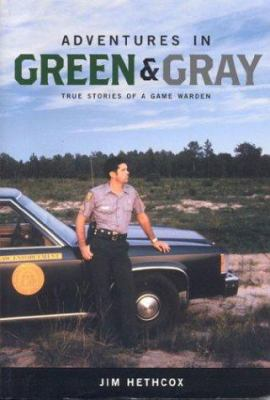 Adventures in green and gray : true stories of a game warden