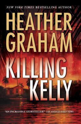Killing Kelly / Heather Graham.