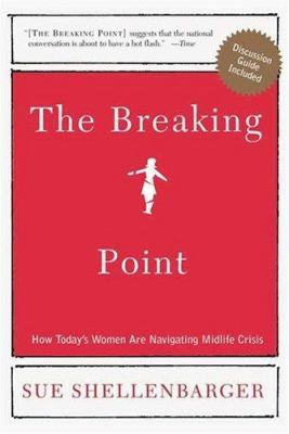 The breaking point : how female midlife crisis is transforming today's women