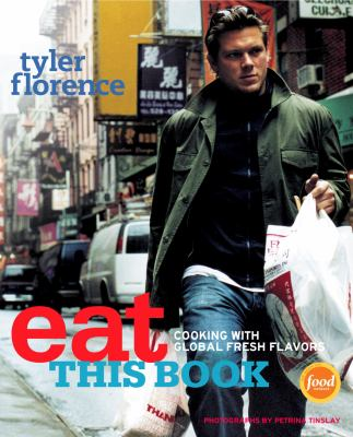 Eat this book : cooking with global fresh flavors