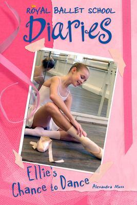 Ellie's chance to dance / written by Alexandra Moss.