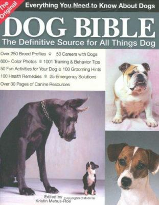 The original dog bible : the definitive source for all things dog