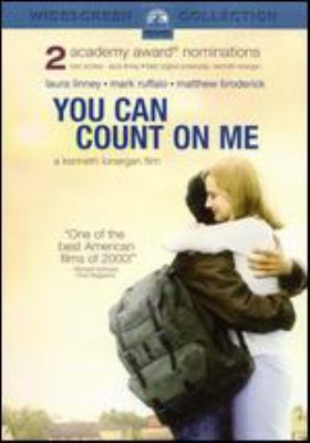 You can count on me / Paramount Classics, Hart Sharp Entertainment and Shooting Gallery presents in association with Cappa Productions ; a film by Kenneth Lonergan ; producers, John N. Hart, Jeffrey Sharp, Larry Meistrich, Barbara De Fina ; written & directed by Kenneth Lonergan.