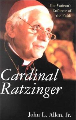 Cardinal Ratzinger : the Vatican's enforcer of the faith