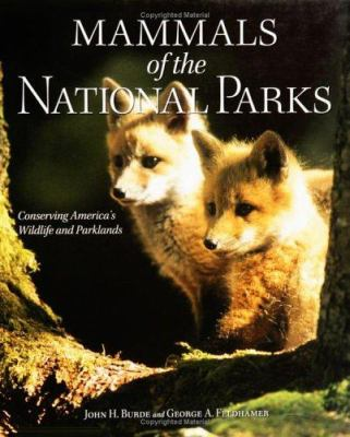Mammals of the national parks / John H. Burde and George A. Feldhamer.