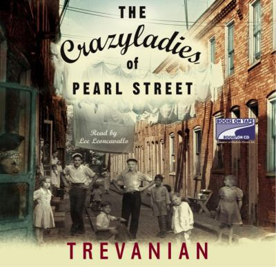 The crazyladies of Pearl Street [a novel]