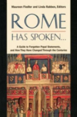 Rome has spoken : a guide to forgotten papal statements and how they have changed through the centuries
