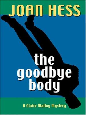 The goodbye body : a Claire Malloy mystery