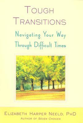 Tough transitions : navigating your way through difficult times