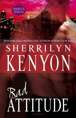 Bad attitude / Sherrilyn Kenyon.