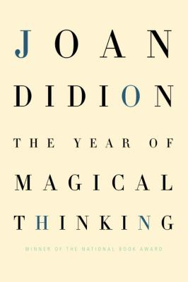 The year of magical thinking / Joan Didion.