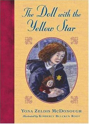The doll with the yellow star / Yona Zeldis McDonough ; illustrated by Kimberly Bulcken Root.