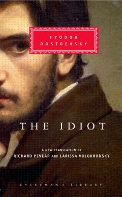 The idiot / Fyodor Dostoevsky ; translated from the Russian by Richard Pevear and Larissa Volokhonsky ; with an introduction by Richard Pevear.