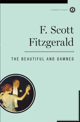 The beautiful and damned / F. Scott Fitzgerald.