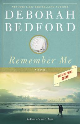 Remember me : a novel / Deborah Bedford.