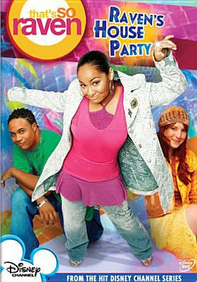 That's so Raven. Raven's house party
