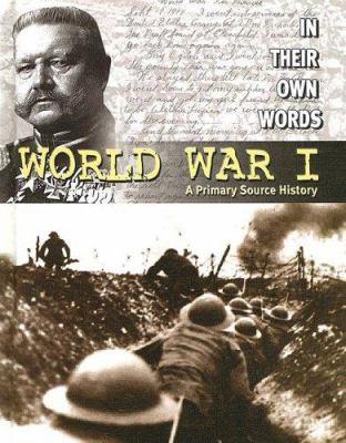 World War I : a primary source history / Nicholas Saunders.