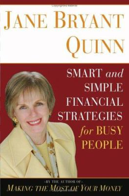 Smart and simple financial strategies for busy people / Jane Bryant Quinn.