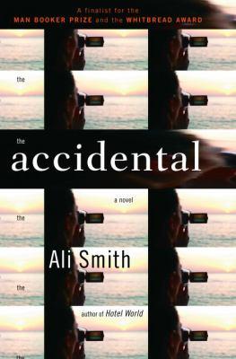 The accidental / Ali Smith.