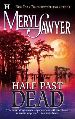 Half past dead / Meryl Sawyer.